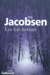 Les Bûcherons, Roy Jacobsen