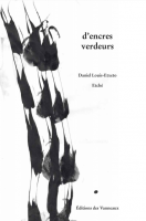 d'encres verdeurs, Daniel Louis-Etxeto