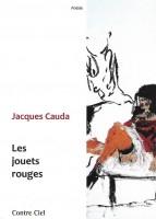 Les jouets rouges, Jacques Cauda