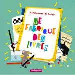 Je fabrique mes livres, Nadine Palmaerts et Marie Paruit