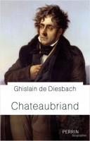 Chateaubriand, Ghislain de Diesbach (par Vincent Robin)