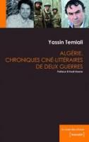 Algérie, chroniques ciné-littéraires de deux guerres, Yassin Temlali
