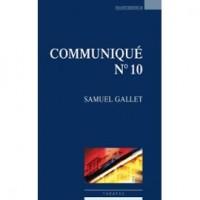 Communiqué N°10, Samuel Gallet