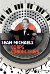 Corps Conducteurs, Sean Michaels