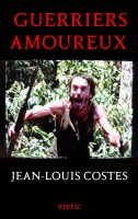 Guerriers amoureux, Jean-Louis Costes