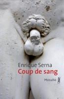 Coup de sang, Enrique Serna