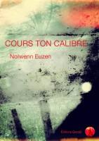 Cours ton calibre, Nolwenn Euzen