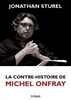 How not to argue against hedonism – Jonathan Sturel's La contre-histoire de Michel Onfray (version anglaise)