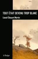 Lionel-Edouard Martin : La mémoire des lieux perdus (par Hans Limon)