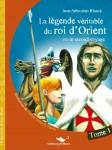 La légende véritable du roi d'Orient ou le second voyage, Jean-Sébastien Blanck