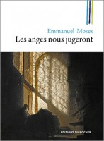 Les anges nous jugeront, Emmanuel Moses (Rocher) - C. Darricarrère