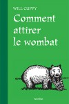 Voies de traverse (8) - Comment attirer le wombat, Will Cuppy
