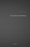 Les maisons du détour, et Comptine pour un au-delà, Pierre Auban, éditions de la Crypte (par Philippe Leuckx)