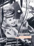 La mariée mécanique. Folklore de l'homme industriel, Marshall McLuhan