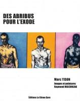 Des abribus pour l'exode, Marc Tison