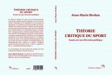 Théorie critique du sport. Essais sur une diversion politique, Jean-Marie Brohm