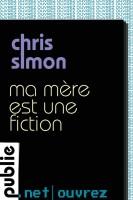 Ma mère est une fiction, Chris Simon
