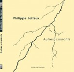 Autres courants, Philippe Jaffeux