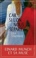 Car si l'on nous sépare, Lisa Stromme