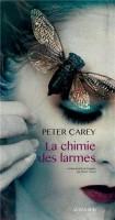 La chimie des larmes, Peter Carey