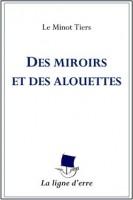 Des miroirs et des alouettes, Le Minot Tiers (par Emmanuelle Caminade)
