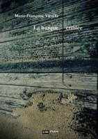 La Barque criblée, Marie-Françoise Vieuille (par Philippe Leuckx)