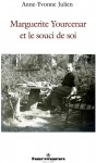 Marguerite Yourcenar et le souci de soi, Anne-Yvonne Julien