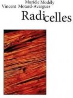 Radicelles, Murièle Modély (par Cathy Garcia)