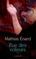 Rue des voleurs, Mathias Enard (2ème recension)
