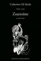 A propos de Zoartoïste et autres textes, Catherine Gil Alcala, par Didier Ayres