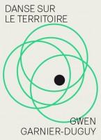 Danse sur le territoire, Amorce de la parole, Gwen Garnier-Duguy