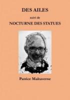 Des ailes suivi de Nocturne des statues, Patrice Maltaverne (par Murielle Compère-Demarcy)