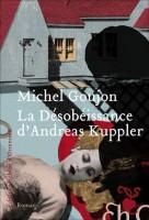 La désobéissance d'Andreas Kuppler, Michel Goujon