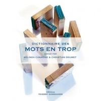 Dictionnaire des mots en trop, Collectif dirigé par Belinda Cannone et Christian Doumet