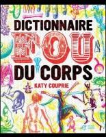 Dictionnaire fou du corps, Katy Couprie