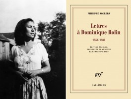 Lettres à Dominique Rolin (1958-1980), Philippe Sollers