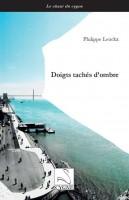 Doigts tachés d'ombre, Philippe Leuckx (par Jean-François Mézil)