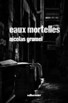Eaux mortelles, Nicolas Grumel