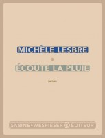 Ecoute la pluie, Michèle Lesbre