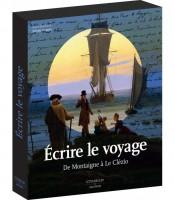 Ecrire le voyage. De Montaigne à Le Clézio, sous la direction de Sylvain Venayre