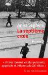 La septième croix, Anna Seghers (par Jean-François Mézil)