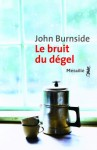 Le bruit du dégel, John Burnside