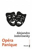 Théâtre du vrai et du faux Opéra Panique, Alejandro Jodorowsky, par Didier Ayres