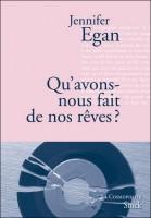 Qu'avons-nous fait de nos rêves ?, Jennifer Egan