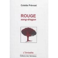 Rouge sang-dragon, Colette Prévost