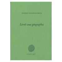 Livrés aux géographes, Jacques Vandenschrick, (par Philippe Leuckx)