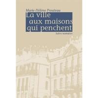 La ville aux maisons qui penchent, Suites nantaises, Marie-Hélène Prouteau