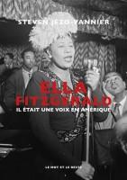 Ella Fitzgerald, Il était une voix en Amérique, Steven Jezo-Vannier (par Guy Donikian)