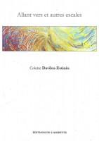 Avec Colette Daviles-Estinès, autour de la publication de Allant vers et autres escales, par Clément G. Second