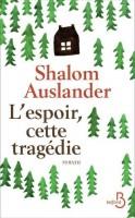L'espoir, cette tragédie, Shalom Auslander